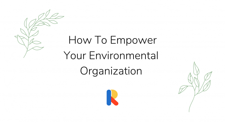 How to Empower Your Environmental Organization