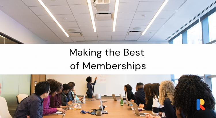 Making the Best of Memberships [15-Part Learning Series]