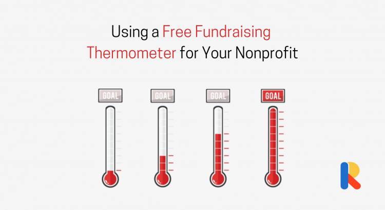 Using a Free Fundraising Thermometer for Your Nonprofit (Ideas & Resources)